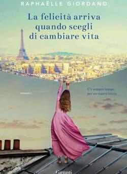 Raphaëlle Giordano: La felicità arriva quando scegli di cambiare vita | Aida Mele Magazine